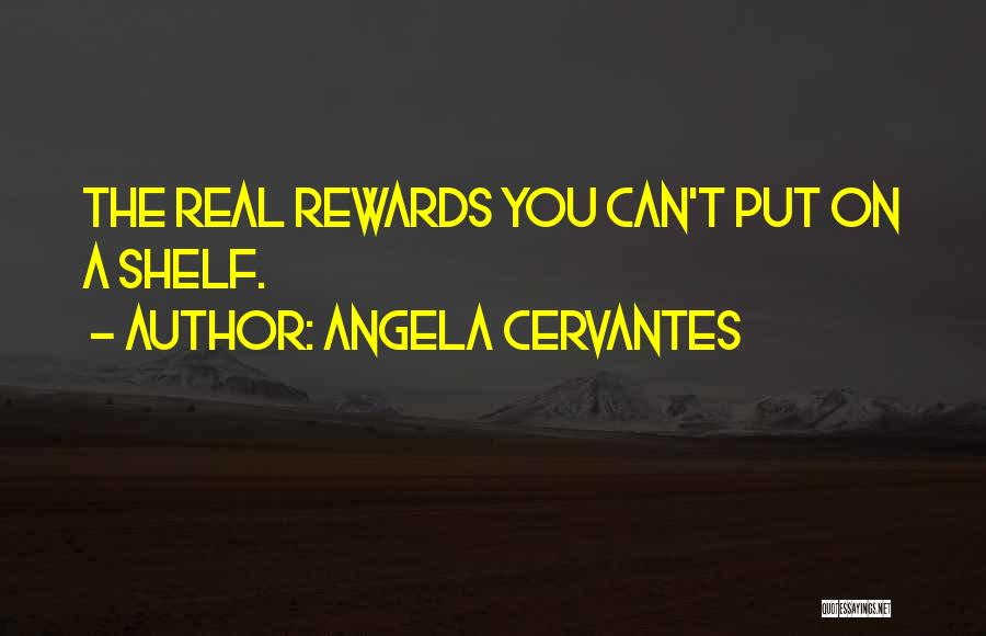 Angela Cervantes Quotes 1878633