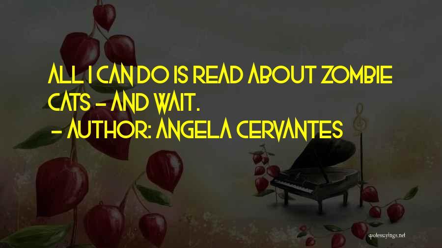 Angela Cervantes Quotes 1978195
