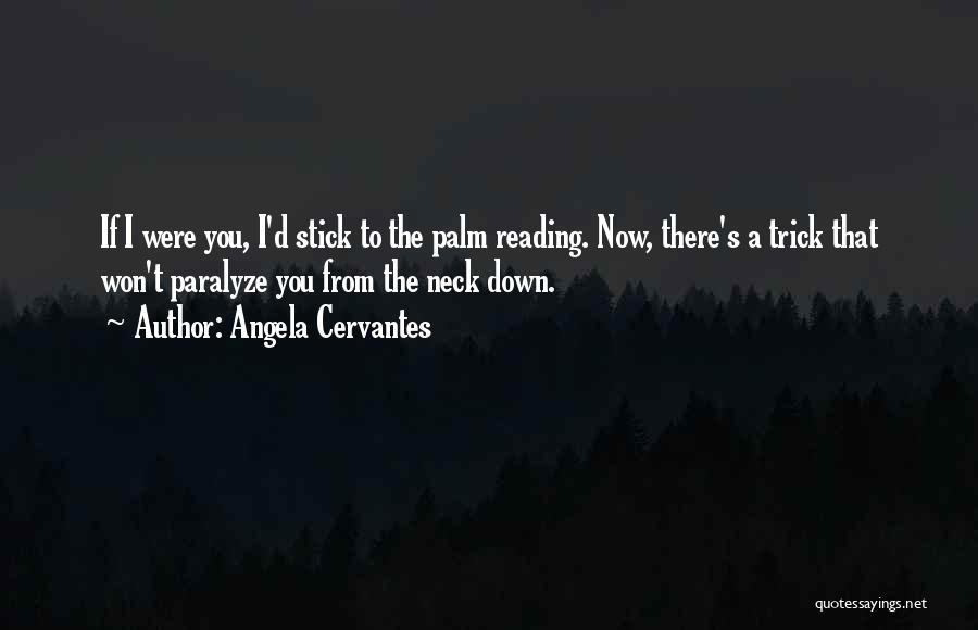 Angela Cervantes Quotes 2132564