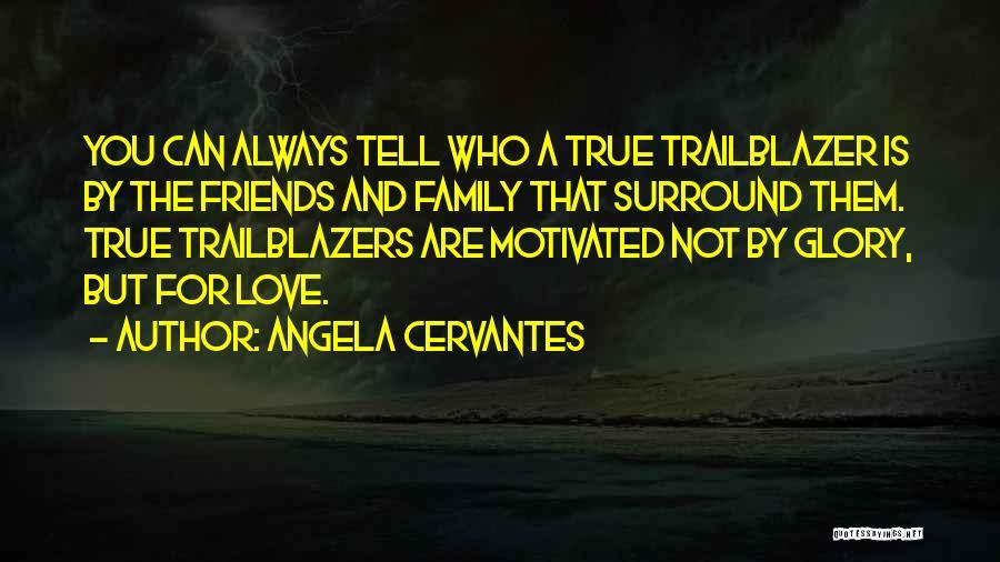 Angela Cervantes Quotes 343411