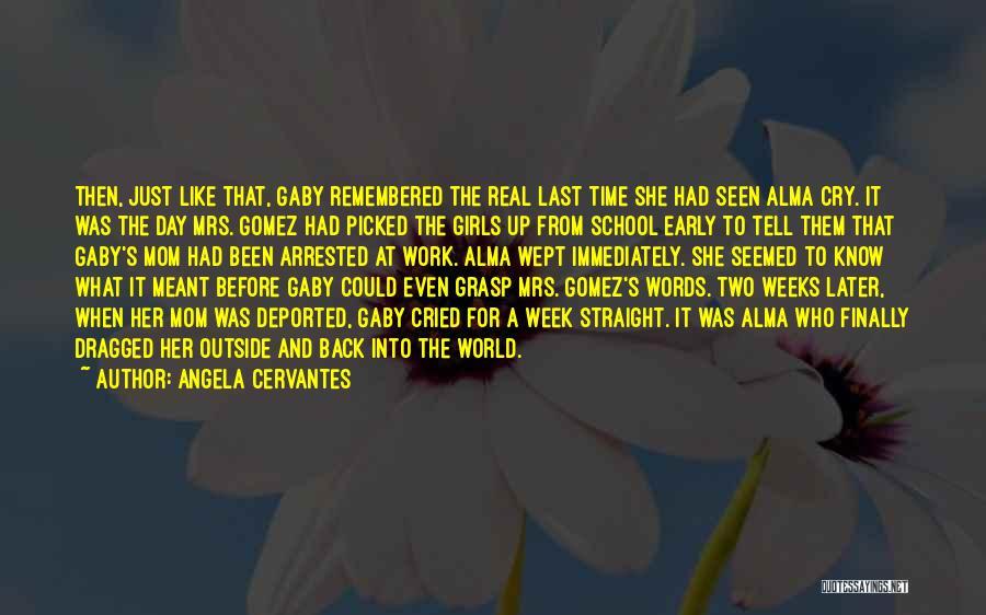 Angela Cervantes Quotes 405973