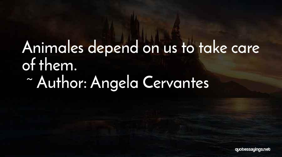 Angela Cervantes Quotes 705306