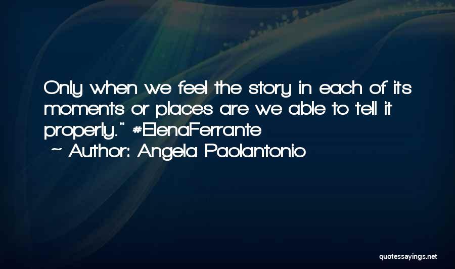 Angela Paolantonio Quotes 1673066