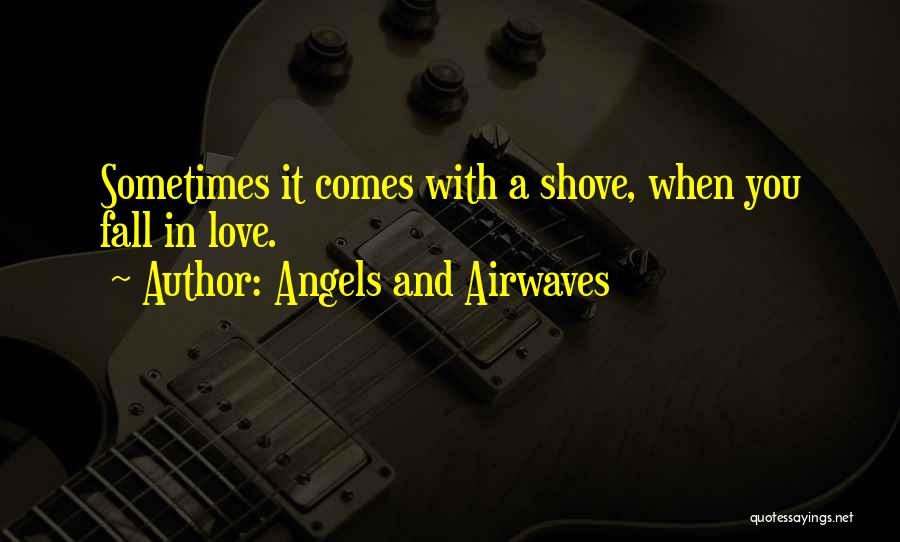 Angels & Airwaves Quotes By Angels And Airwaves