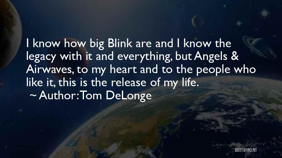 Angels & Airwaves Quotes By Tom DeLonge
