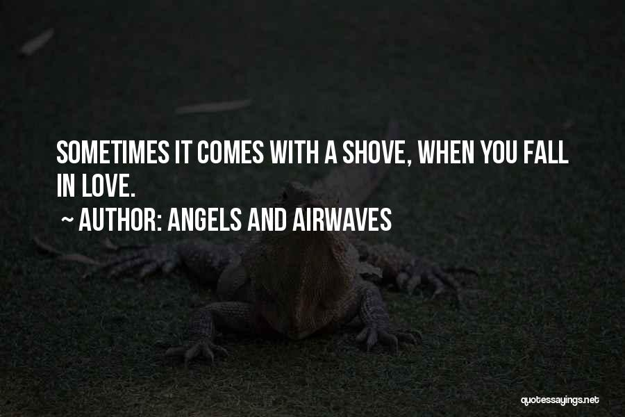Angels And Airwaves Quotes 1307065