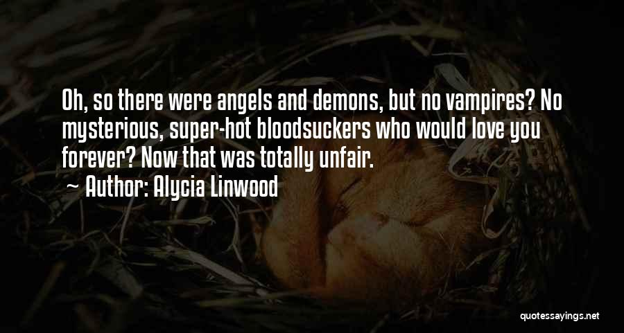 Angels And Demons Love Quotes By Alycia Linwood