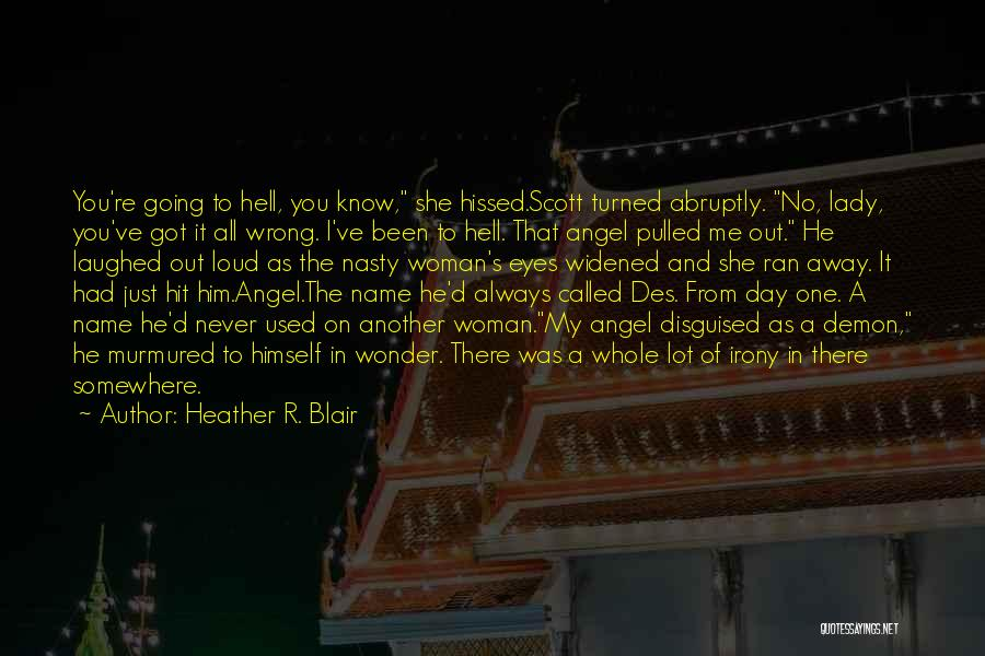 Angels And Demons Love Quotes By Heather R. Blair