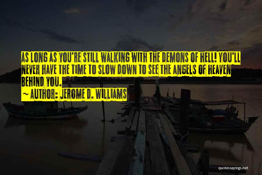 Angels And Demons Love Quotes By Jerome D. Williams