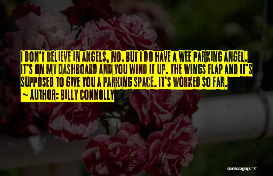 Angels Wings Quotes By Billy Connolly