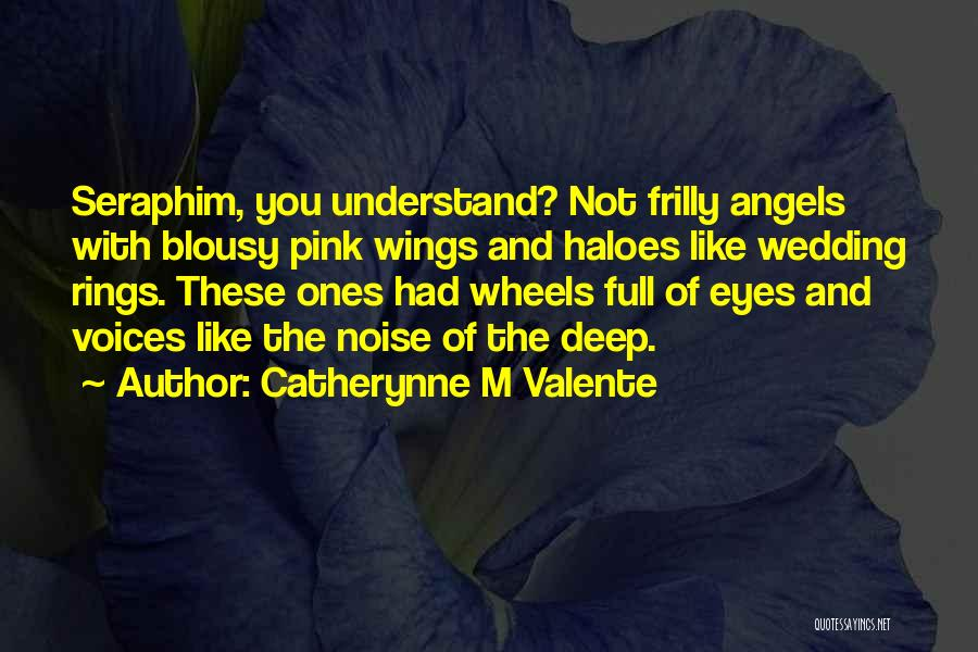 Angels Wings Quotes By Catherynne M Valente