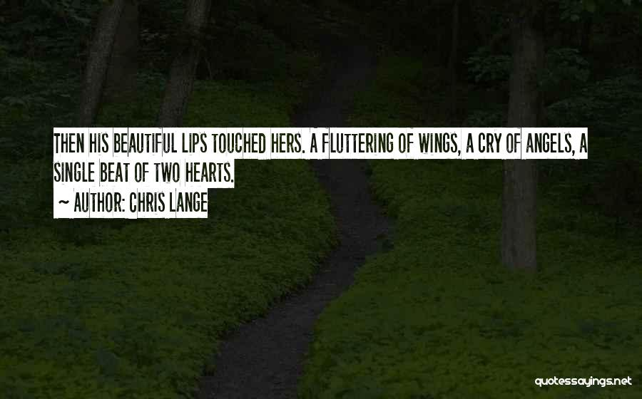 Angels Wings Quotes By Chris Lange