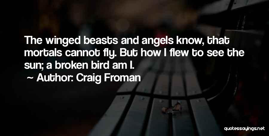 Angels Wings Quotes By Craig Froman