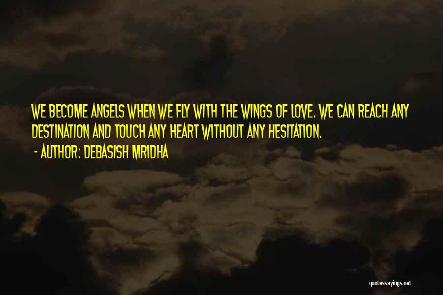 Angels Wings Quotes By Debasish Mridha