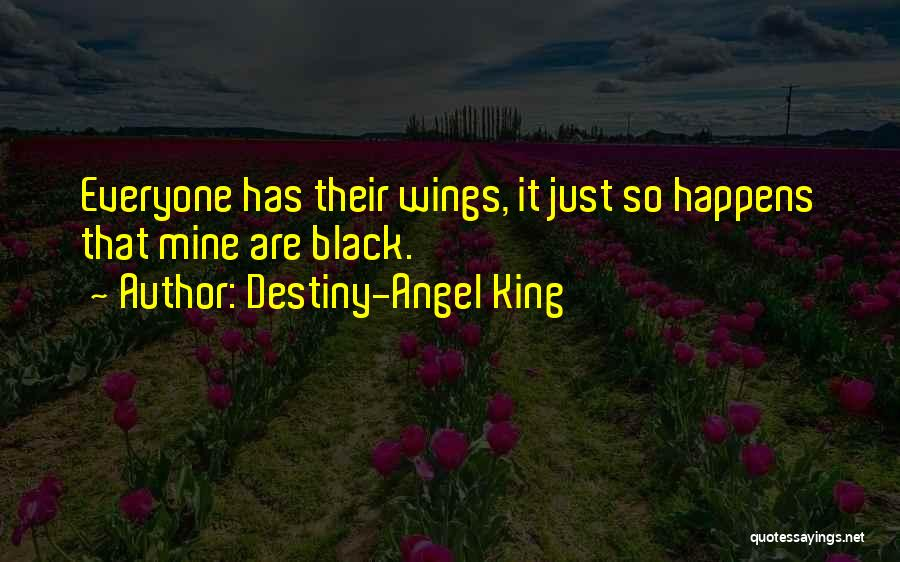 Angels Wings Quotes By Destiny-Angel King