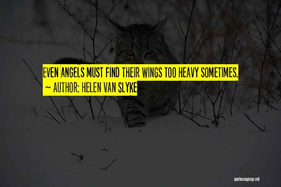 Angels Wings Quotes By Helen Van Slyke