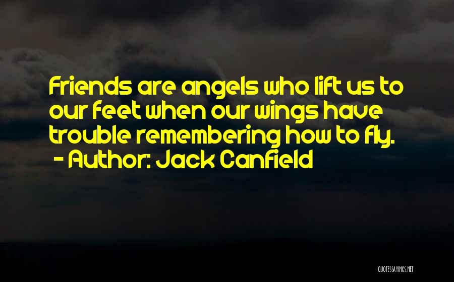 Angels Wings Quotes By Jack Canfield