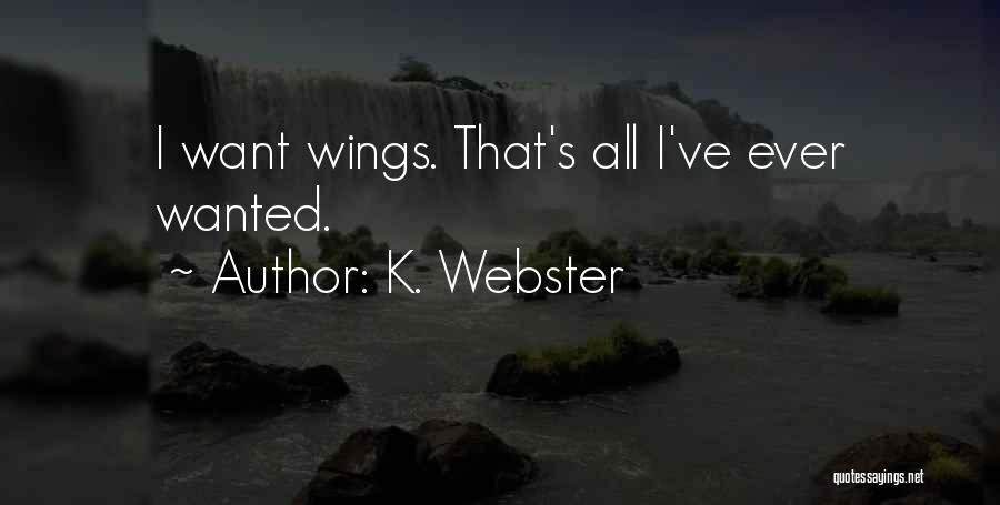 Angels Wings Quotes By K. Webster