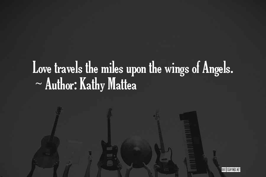 Angels Wings Quotes By Kathy Mattea