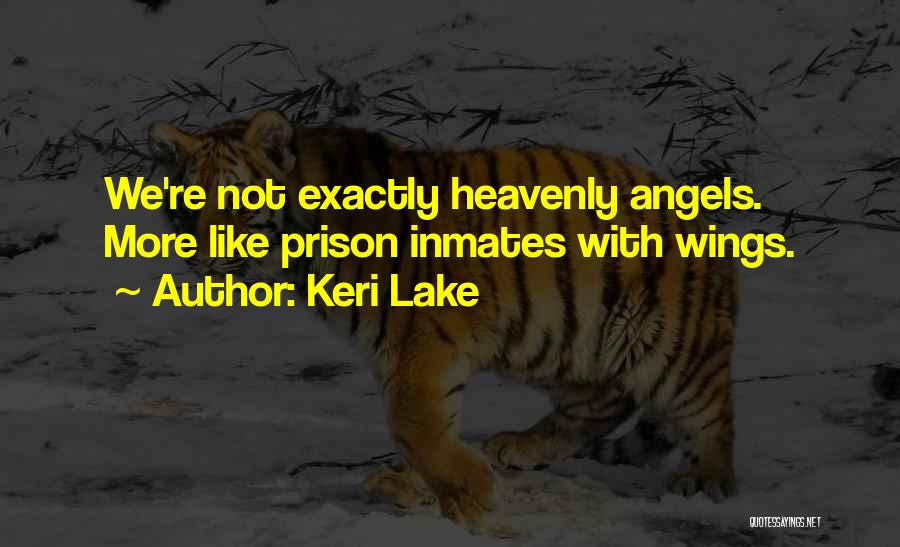 Angels Wings Quotes By Keri Lake