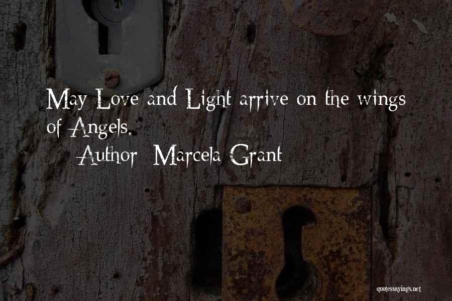 Angels Wings Quotes By Marcela Grant