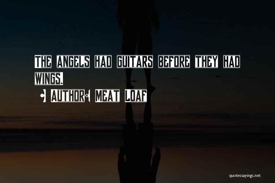 Angels Wings Quotes By Meat Loaf