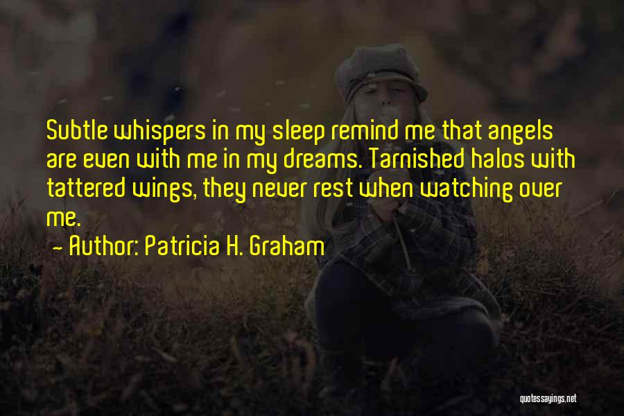 Angels Wings Quotes By Patricia H. Graham