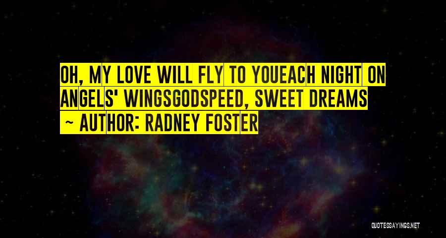 Angels Wings Quotes By Radney Foster
