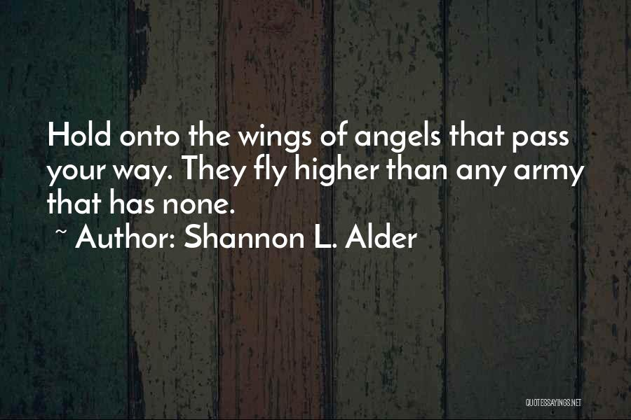 Angels Wings Quotes By Shannon L. Alder