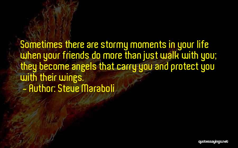 Angels Wings Quotes By Steve Maraboli