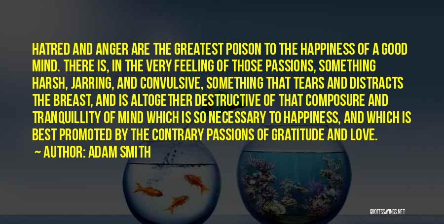 Anger And Happiness Quotes By Adam Smith