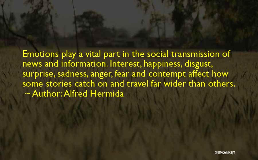 Anger And Happiness Quotes By Alfred Hermida
