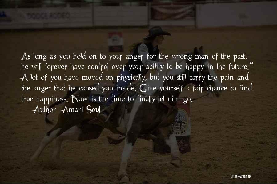 Anger And Happiness Quotes By Amari Soul