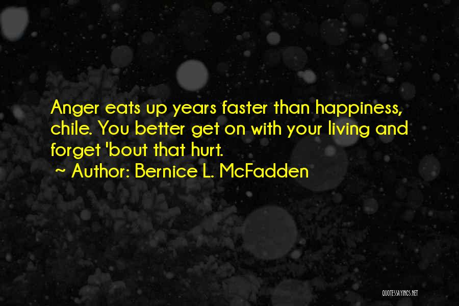 Anger And Happiness Quotes By Bernice L. McFadden