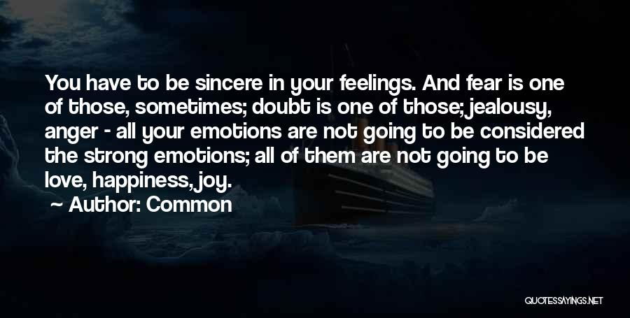 Anger And Happiness Quotes By Common