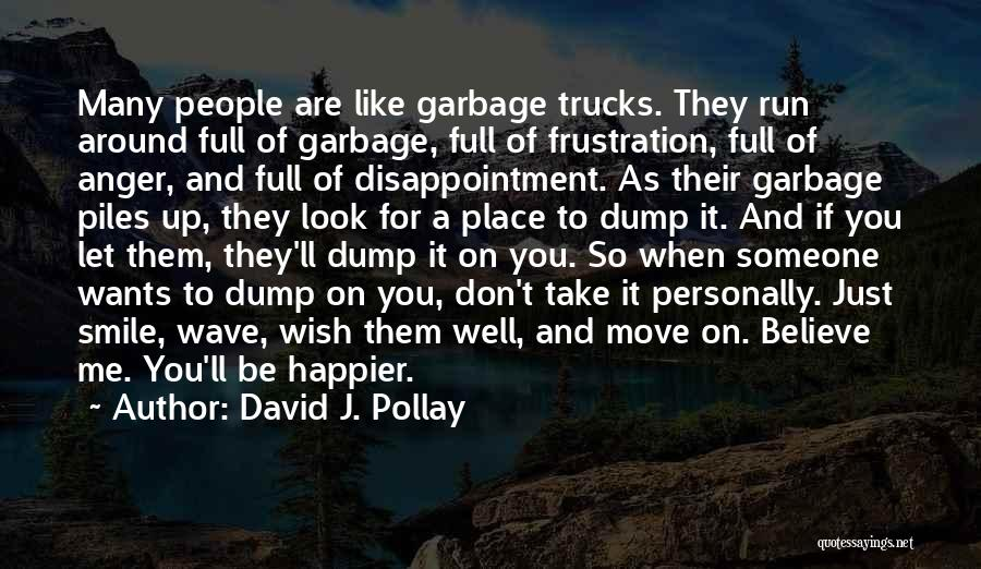 Anger And Happiness Quotes By David J. Pollay
