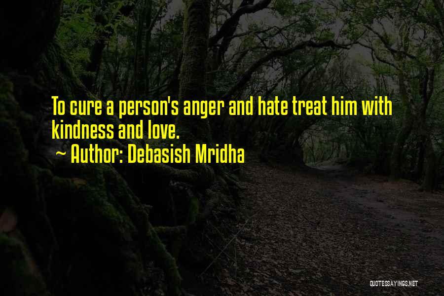 Anger And Happiness Quotes By Debasish Mridha