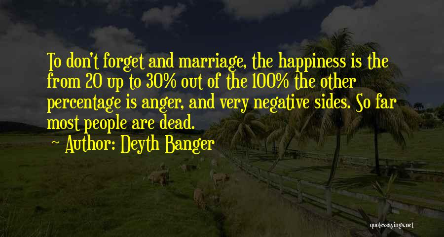 Anger And Happiness Quotes By Deyth Banger
