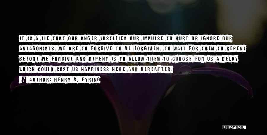 Anger And Happiness Quotes By Henry B. Eyring