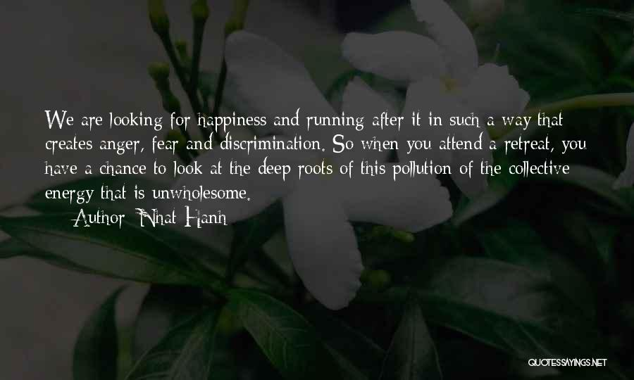 Anger And Happiness Quotes By Nhat Hanh