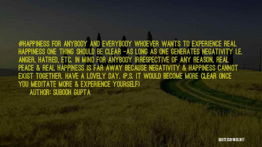 Anger And Happiness Quotes By Subodh Gupta