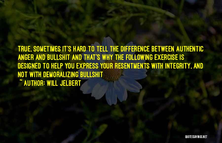 Anger And Happiness Quotes By Will Jelbert
