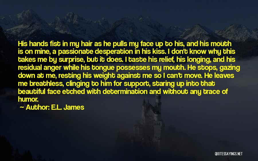 Anger Desperation Quotes By E.L. James