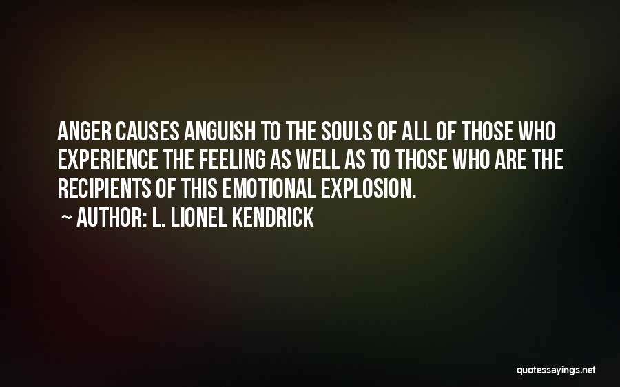 Anger Explosion Quotes By L. Lionel Kendrick
