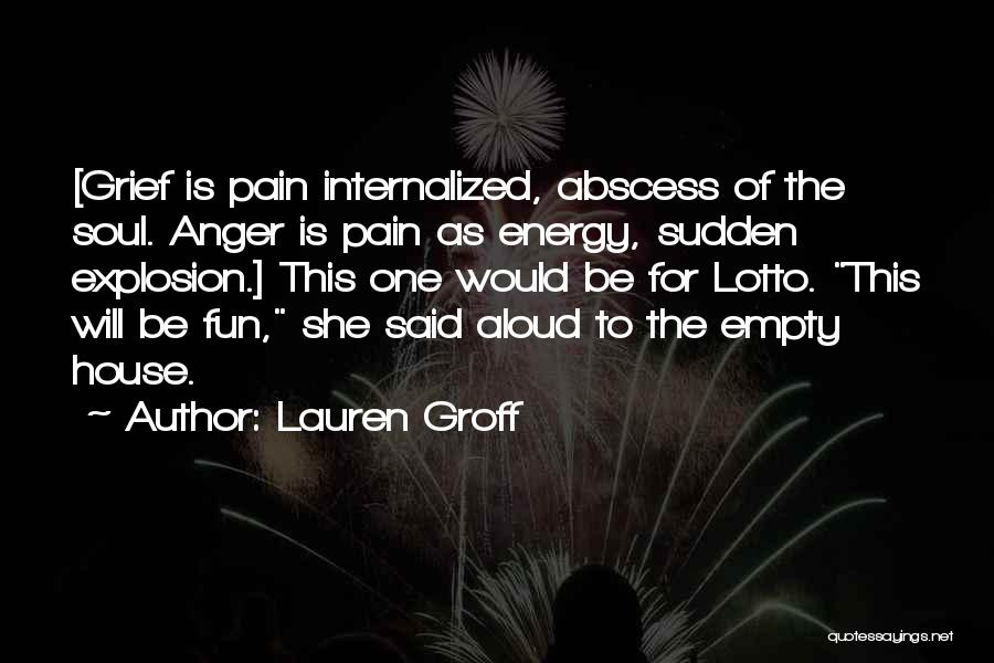 Anger Explosion Quotes By Lauren Groff