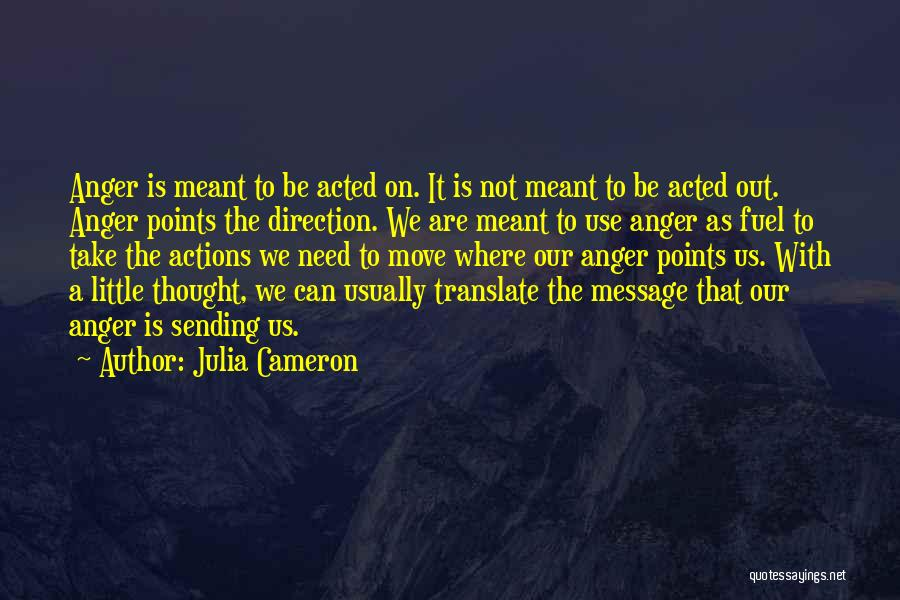 Anger Fuel Quotes By Julia Cameron