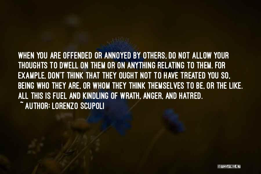Anger Fuel Quotes By Lorenzo Scupoli