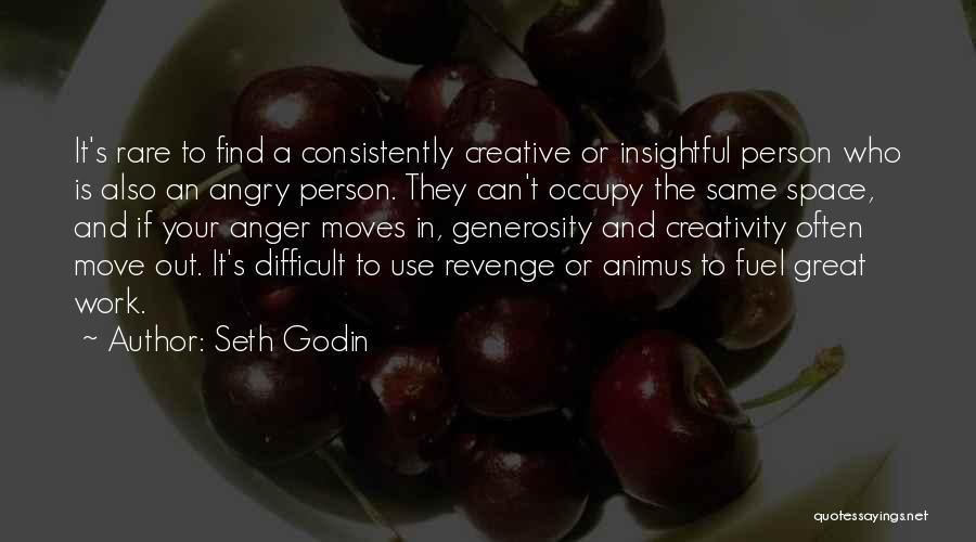 Anger Fuel Quotes By Seth Godin