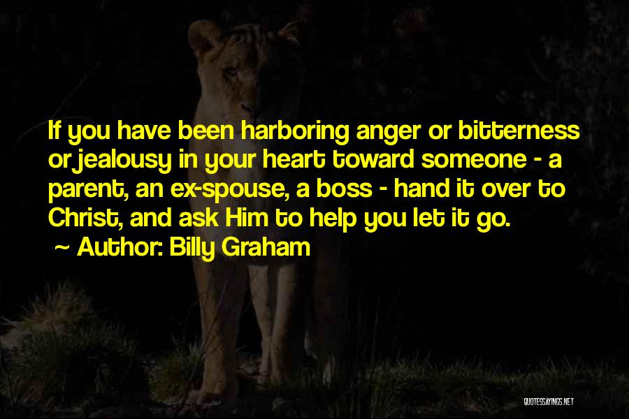 Anger In Your Heart Quotes By Billy Graham