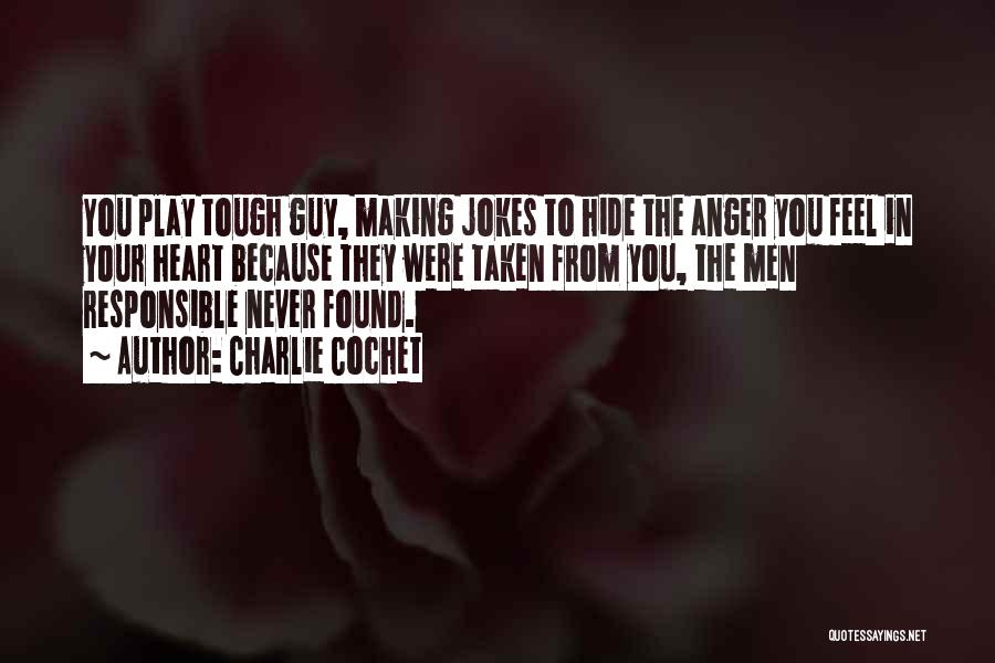 Anger In Your Heart Quotes By Charlie Cochet